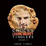 Chuck's Living Object Tinglers: Volume 8 | Dr. Chuck Tingle