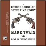A Double-Barreled Detective Story | Mark Twain
