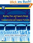 Routing, Flow, and Capacity Design in...