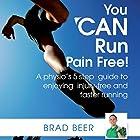 You Can Run Pain Free! Hörbuch von  Brad Beer Gesprochen von:  Brad Beer