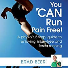 You Can Run Pain Free! Audiobook by  Brad Beer Narrated by  Brad Beer