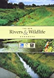 Nigel Holmes The New Rivers and Wildlife Handbook (Rspb)