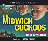 John Wyndham The Midwich Cuckoos: Village of the Damned (Csa Word Cult Classic)