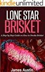 Lone Star Brisket: A Step by Step Gui...