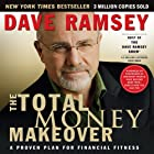 The Total Money Makeover: A Proven Plan for Financial Fitness Audiobook by Dave Ramsey Narrated by Dave Ramsey