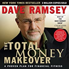 The Total Money Makeover: A Proven Plan for Financial Fitness (       ABRIDGED) by Dave Ramsey Narrated by Dave Ramsey
