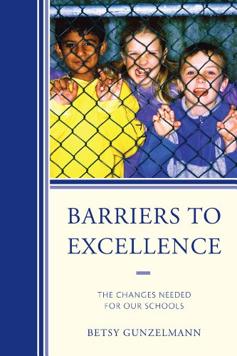 Barriers to Excellence: The Changes Needed for Our Schools