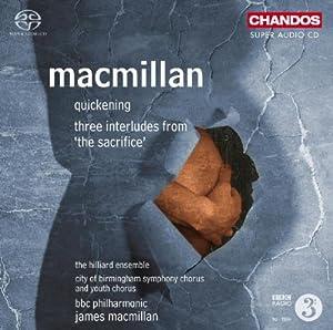 MacMillan: Quickening; Three Interludes from 'The Sacrifice' [SACD]