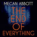 The End of Everything Audiobook by Megan Abbott Narrated by Emily Bauer