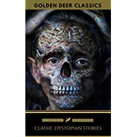 Classic Dystopian Stories Golden Deer Classics Kindle Edition for Free
