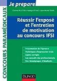 Réussir l'exposé et l'entretien de motivation au concours IFSI: Tout pour l'épreuve orale