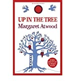 Margaret Atwood [Up in the Tree] [by: Margaret Atwood]