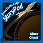 Glass Cloud | James Patrick Kelly