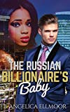 ROMANCE: BAD BOY ROMANCE: The Russian Billionaire's Baby (BWWM Mafia Billionaire Romance) (New Adult Interracial Romance Short Stories)