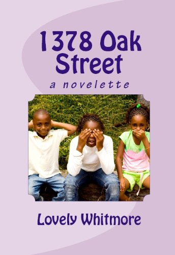 <strong>It's 1985 in Atlanta, Georgia and Six Year Old Lovely Has Just Moved Into A New House With Her Family ... What Kind of Fun, (Or Trouble!) Will Her and Siblings Get Into? Find Out More in This FREE Excerpt From Lovely Whitmore's <em>1378 OAK STREET</em> – A Heartwarming Story For The Whole Family To Enjoy … 4.9 Stars With 7 Out of 7 Rave Reviews & Now Just $1.99 or FREE via Kindle Lending Library</strong>