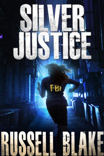 Silver Justice [Kindle Edition] by: Russell Blake