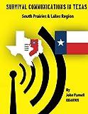 Survival Communications in Texas: South Prairies & Lakes Region