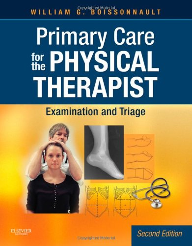 Primary Care for the Physical Therapist: Examination and...