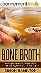 Bone Broth: Bone Broth Diet -Lose Up...