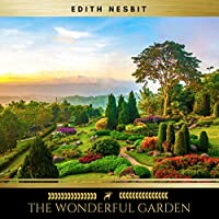 The Wonderful Garden audio book