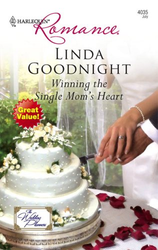 Winning The Single Mom's Heart (Harlequin Romance), Linda Goodnight