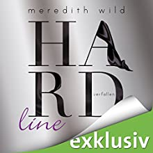 Hardline - verfallen (Hard 3) Hörbuch von Meredith Wild Gesprochen von: Katja Hirsch
