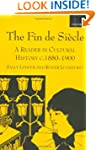 The Fin de Si�cle: A Reader in Cultur...