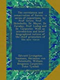 img - for The correlation and conservation of forces : a series of expositions, by Prof. Grove, Prof. Helmholtz, Dr. Mayer, Dr. Faraday, Prof. Liebig and Dr. ... of the chief promoters of the new views book / textbook / text book