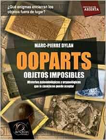 Ooparts. Objetos imposibles (Investigacion abierta Series