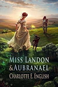 Miss Landon And Aubranael by Charlotte E. English ebook deal