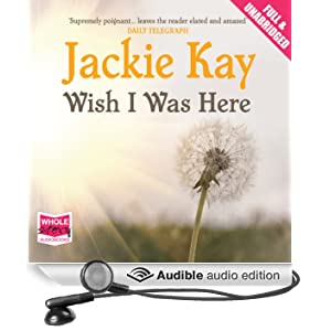 Wish I Was Here (Unabridged)