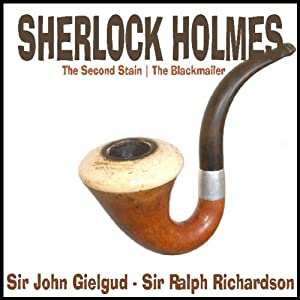 Sherlock Holmes: The Second Stain & The Blackmailer | [Arthur Conan Doyle]