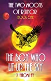 img - for The Boy who Lit up the Sky (The Two Moons of Rehnor) book / textbook / text book