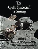 The Apollo Spacecraft - A Chronology: Volume II - November 8, 1962 - September 30, 1964 (The NASA Historical Series)