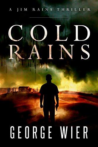 Cold Rains (A Jim Rains Thriller Book 1) PDF