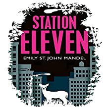 Station Eleven Audiobook by Emily St John Mandel Narrated by Jack Hawkins