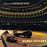 Live at Carnegie Hall by BUDKA SUFLERA (2000-10-14)
