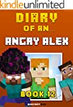 Diary of an Angry Alex: Book 12 [An U...