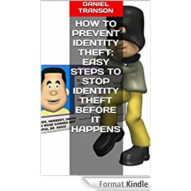 How to Prevent Identity Theft: Easy Steps to Stop Identity Theft Before It Happens (English Edition)