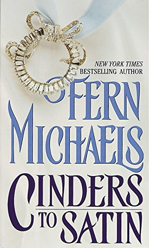 Cinders to Satin: A Novel, Michaels, Fern