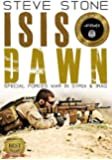 ISIS Dawn: The Special Forces War on ISIS in Syria and Iraq: SAS, Delta Force, SEAL Team Six