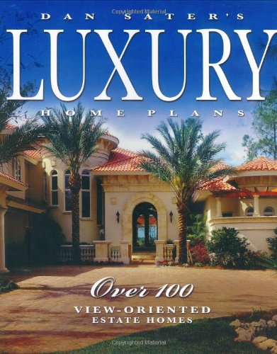 Dan Sater's Luxury Home Plans (Luxury House Plans compare prices)