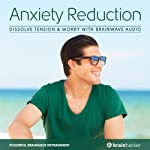 Anxiety Reduction Session: Dissolve Tension & Worry with Brainwave Audio | Brain Hacker