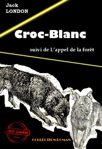 Couverture du livre Croc-Blanc (suivi de L'appel de la forêt)