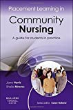 img - for Placement Learning in Community Nursing: A guide for students in practice, 1e by Jane Harris MSc BNurs RN DN RHV RM CertEd CPT (2013-05-15) book / textbook / text book