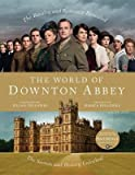 Jessica Fellowes,Julian FellowessThe World of Downton Abbey [Hardcover]2011