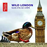 British Library Sound Archive Wild London Sounds of the City's Wildlife (British Library Sound Archive)