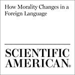 How Morality Changes in a Foreign Language | Julie Sedivy