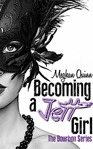 Meghan Quinn - Becoming a Jett Girl (The Bourbon Series Book 1)