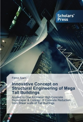 Innovative Concept on Structural Engineering of Mega Tall Buildings: Applied to One Kilometer High Concrete Skyscraper & Concept of Concrete Reduction from Shear walls of Tall Buildings
